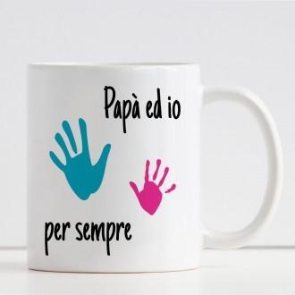 tazza papà ed io per sempre