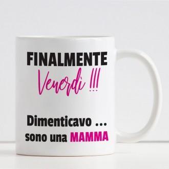 """tazza personalizzata """"Finalmente venerdi"""" per la mamma"""